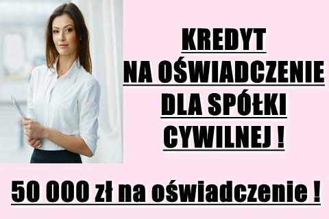 Kredyt Na Oświadczenie Do 50 Tys. Dla Spółek Cywilnych!cała Polska!