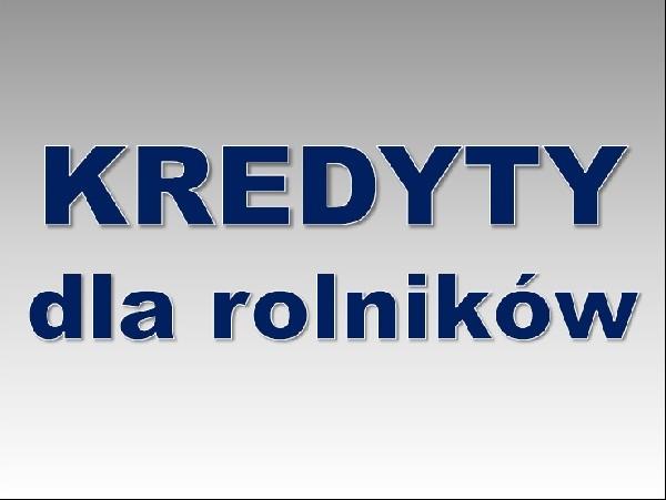 Kredyty Dla Rolników! Gotówka – Do 500 000 Zł! Cała Polska!