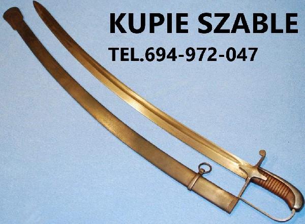 Kupię Szable,bagnety,kordziki,noże Stare Wojskowe Telefon 694-972-047